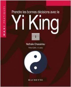 Prendre les bonnes décisions avec le yi king – Chasseriau